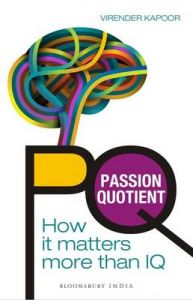 PQ - Passion Quotient : How it Matters More than IQ (English) (Paperback): Book by Virender Kapoor