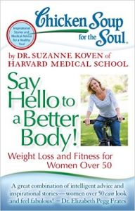 CHICKEN SOUP FOR THE SOUL: SAY HELLO TO A BETTER BODY: Book by DR. SUZANNE KOVEN
