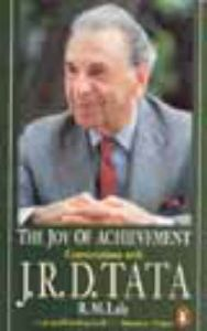 The Joy of Achievement : A Conversation with J.R.D.Tata (English): Book by R. M. Lala