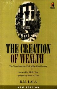 Creation of Wealth : The Tatas from the 19th to the 21st Century (English) (Paperback): Book by R. M. Lala