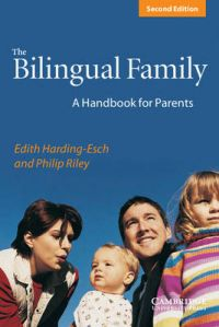 The Bilingual Family: A Handbook for Parents: Book by Edith Harding-Esch