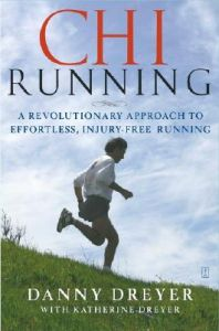 Chi Running: A Revolutionary Approach to Effortless, Injury-free Running: Book by Danny Dreyer