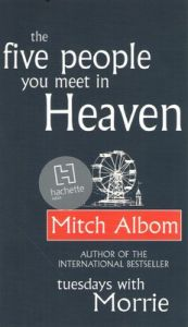 The Five People You Meet In Heaven (English) (Paperback): Book by Mitch Albom