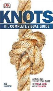 Knots: The Complete Visual Guide: Book by Des Pawson