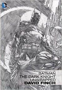 Batman: The Dark Knight Unwrapped: David Finch: Book by David Finch