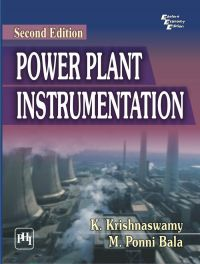 POWER PLANT INSTRUMENTATION: Book by KRISHNASWAMY K. |BALA M. PONNI