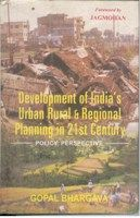 Development of India's Urban, Rural And Regional Planning In 21St Century: Book by Gopal Bhargava