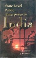 State Level Public Enterprises In India: Book by R. K. Mishra