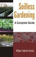 Soilless Gardening: A Complete Guide: Book by William Fredrick Gericke