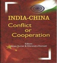 India China Conflict Or Cooperation (English) 1st Edition: Book by Djirendra Dwiwedi Sanjay Kumar