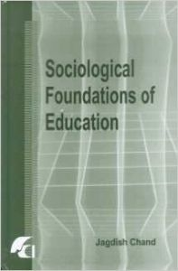 Sociological Foundations of Education (English): Book by Jagdish Chand