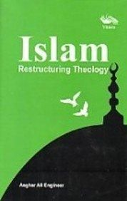 Islam Restructuring Theology: Book by Asghar Ali Engineer