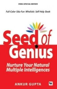 Seed of Genius: Nurture Your Natural Multiple Intelligences (English) (Paperback): Book by Ankur Gupta