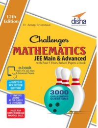 Challenger Mathematics for JEE Main & Advanced with past 5 years Solved Papers ebook (12th edition) (English) (Paperback  Er. Anoop Srivastava)