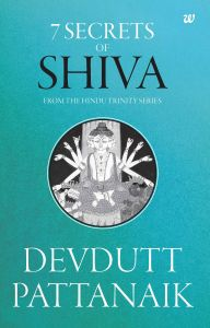 7 Secrets Of Shiva: Book by Devdutt Pattanaik