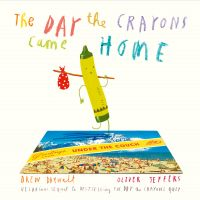 The Day The Crayons Came Home: Book by Drew Daywalt, Oliver Jeffers