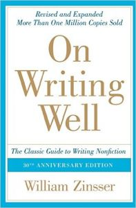 On Writing Well: The Classic Guide to Writing Nonfiction: Book by William Zinsser