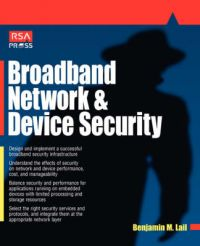 Broadband Network and Device Security: Book by Benjamin M. Lail