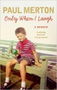 Only When I Laugh: My Autobiography (P): Book by Paul Merton