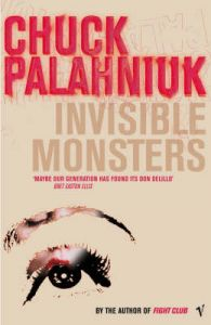 Invisible Monsters: Book by Chuck Palahniuk