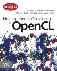 Heterogeneous Computing with OpenCL: Revised OpenCL 1.2 Edition: Book by Benedict Gaster