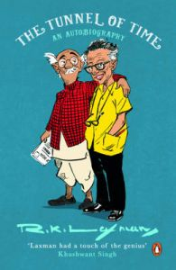 The Tunnel of Time : An Autobiography (English): Book by R. K. Laxman