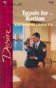 Tycoon for Auction: Book by Katherine Garbera