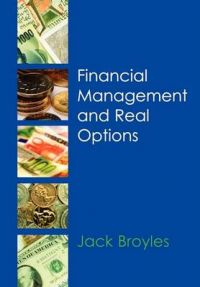Financial Management and Real Options: Book by Jack Broyles