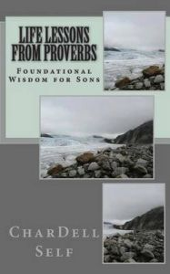Life Lessons from Proverbs: Foundational Wisdom for Sons: Book by Chardell P Self
