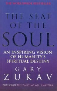 The Seat Of The Soul: Book by Gary Zukav