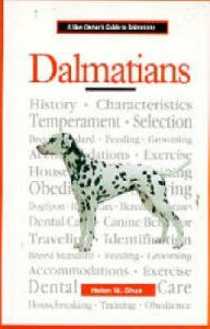 A New Owners Guide to Dalmatians: Book by Helen W. Shue