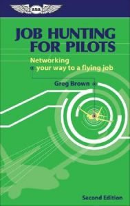 Job Hunting for Pilots: Networking Your Way to a Flying Job: Book by Gregory N. Brown
