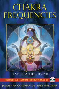 Chakra Frequencies: Tantra of Sound: Book by Andi Goldman