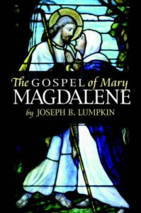 The Gospel of Mary Magdalene: Book by Joseph, B. Lumpkin