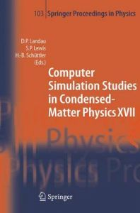 Computer Simulation Studies in Condensed-Matter Physics XVII: Proceedings of the Seventeenth Workshop  Athens  Ga  USA  February 16-20  2004 (English) (Hardcover): Book by Heinz-Bernd Schuttler