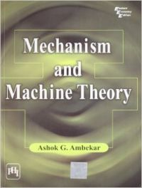 Mechanism And Machine Theory (English) 1st Edition (Paperback): Book by Ashok G. Ambekar