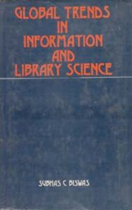 Global Trends In Library And Information Science: Book by Subhas C. Biswas