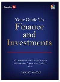 Your Guide to Finance and Investments: Book by Sanjay Matai