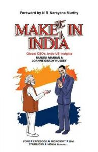 Make It In India : Global Ceos, Indo - Us Insights (english): Book by Ranjini Manian , Joanne Grady Huskey
