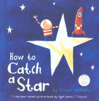 How To Catch A Star: Book by Oliver Jeffers