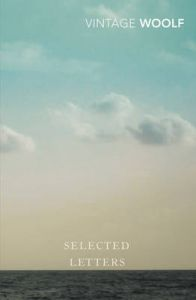 Selected Letters : Book by Virginia Woolf
