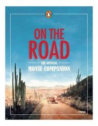 On The Road ,Official Movie Companion: Book by MK2 Agency