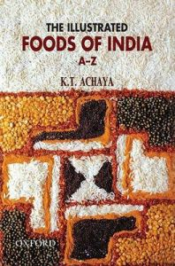 The Illustrated Foods of India: Book by K.T. Achaya
