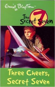 Secret Seven: 08: Three Cheers, Secret Seven: Book by Enid Blyton