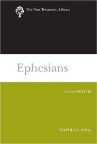Ephesians (2012): A Commentary: Book by Stephen E Fowl (Loyola College, Maryland)