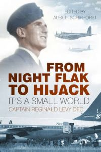 From Night Flak to Hijack: It's a Small World: Book by Reginald Levy