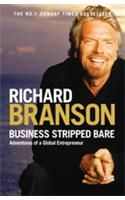 Business Stripped Bare: Adventures of a Global Entrepreneur: Book by Sir Richard Branson