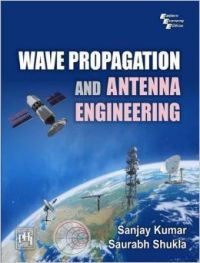 WAVE PROPAGATION AND ANTENNA ENGINEERING (English) (Paperback  Kumar Sanjay  Shukla Saurabh): Book by Sanjay Kumar