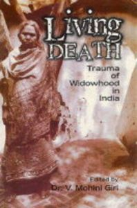 Living Death: Trauma of Widowhood In India: Book by V.Mohini Giri