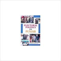 Electoral Politics in Punjab (English): Book by Sumandeep Kaur